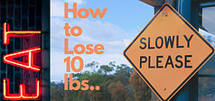 We have a sign with EAT in Neon and on the RHS a traffic sign Stating SLOW PLEASE.